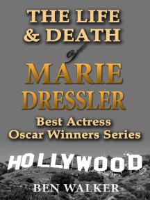 The Life & Death of Marie Dressler