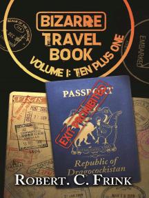 Bizarre Travel Books: Ten Plus One, Volume 1