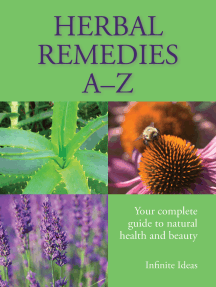 Herbal Remedies A – Z: Your complete guide to natural health and beauty