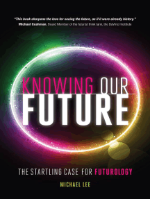 Knowing our future: The startling case for futurology