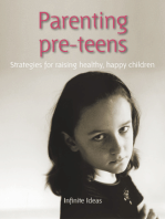 Parenting pre-teens: Strategies for raising healthy, happy children
