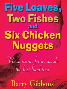 Five Loaves, Two Fishes and Six Chicken Nuggets: Urinations from Inside the fast food tent