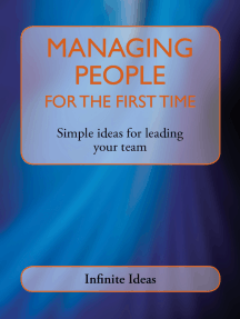 Managing people for the first time: Simple ideas for leading your team