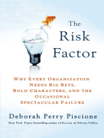 The Risk Factor: Why Every Organization Needs Big Bets, Bold Characters, and the Occasional Spectacular Failure