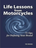 Life Lessons from Motorcycles: Seventy-Five Tips for Defining Your Brand