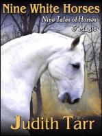 Nine White Horses