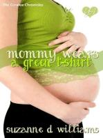 Mommy Wears A Green T-Shirt