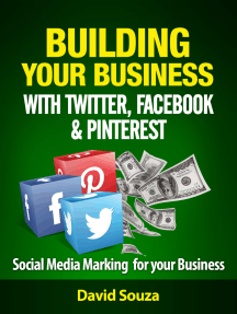 Building Your Business with Twitter, Facebook, and Pinterest