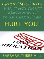 Credit Mysteries, What You Don't Know About Your Credit Can Hurt You