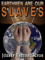 Earthmen Are Our Slaves!
