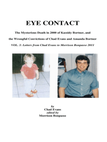 EYE CONTACT- The Mysterious Death in 2000 of Kassidy Bortner & the Wrongful Convictions of Chad Evans and Amanda Bortner. Volume 3: Letters from Chad Evans to Morrison Bonpasse in 2011