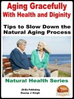 Aging Gracefully With Health and Dignity
