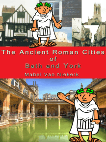 The Ancient Roman Cities of Bath and York