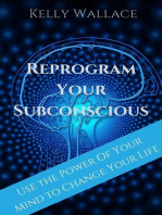 Reprogram Your Subconscious