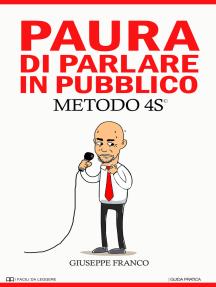Paura di Parlare in Pubblico. METODO 4S