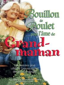 Bouillon de poulet pour l'âme de grand-maman