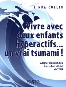Vivre avec deux enfants hyperactifs... un vrai tsunami!