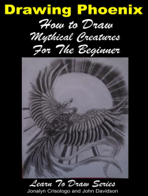 Drawing Phoenix: How to Draw Mystical Creatures For the Beginner