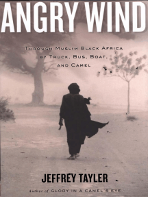 Angry Wind: Through Muslim Black Africa by Truck, Bus, Boat, and Camel