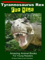Tyrannosaurus Rex For Kids