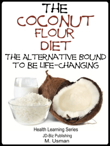 The Coconut Flour Diet: The Alternative Bound to be Life-Changing