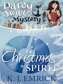 Christmas Spirit: Darcy Sweet Mystery, #14