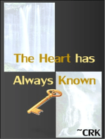 The Heart has Always Known