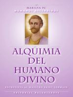 Alquimia Del Humano Divino: Entrevista Al Maestro Alquimista Saint Germain