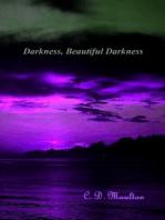 Darkness, Beautiful Darkness