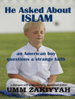 He Asked About Islam