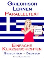 Griechisch Lernen - Paralleltext - Einfache Kurzgeschichten (Griechisch - Deutsch)