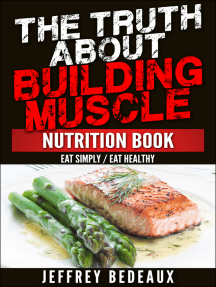 The Truth About Building Muscle: Eat Simply Eat Healthy