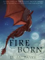 Fire Born (Flight Moon Series Book 1)