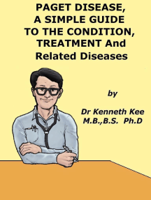 Paget Disease of Bone, A Simple Guide to the Condition, Treatment and Related Diseases