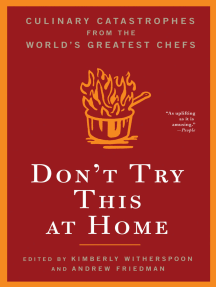 Don't Try This at Home: Culinary Catastrophes from the World's Greatest Chefs