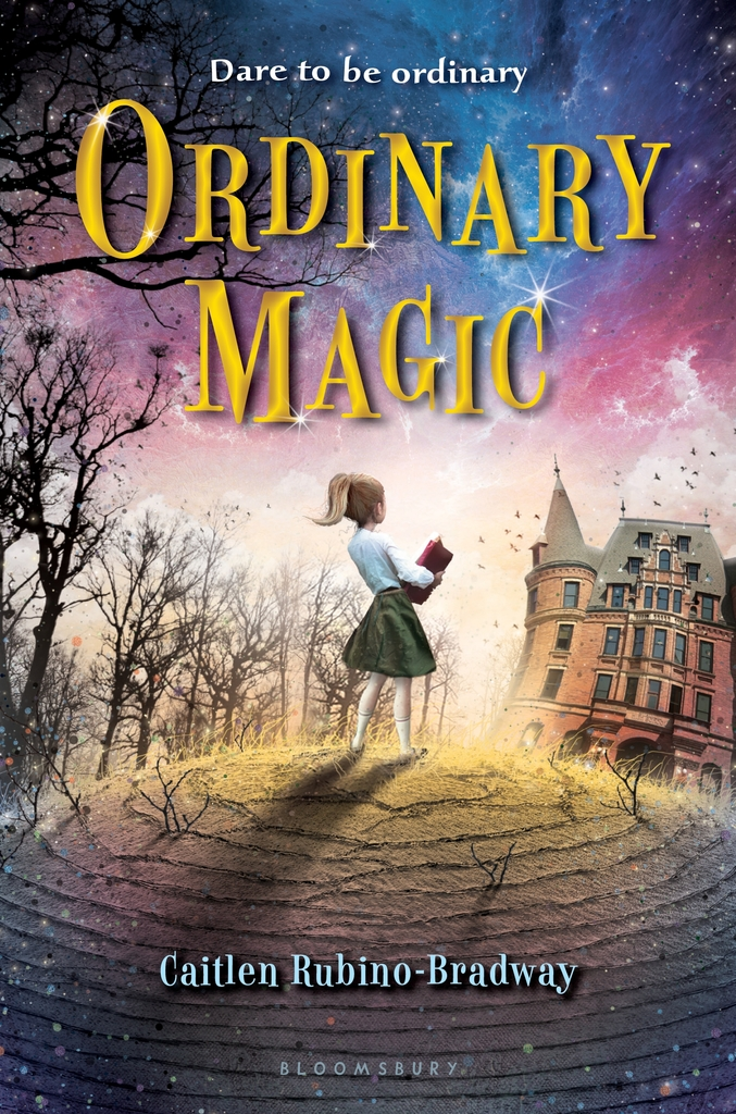 Ordinary Magic By Caitlen Rubino Bradway By Caitlen Rubino Bradway