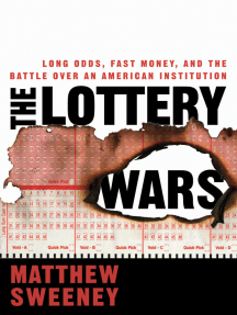 The Lottery Wars: Long Odds, Fast Money, and the Battle Over an American Institution