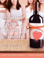 Destiny and a Bottle of Merlot (Like Sisters, #3)