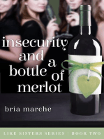 Insecurity and a Bottle of Merlot (Like Sisters, #2)