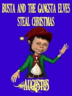 Busta And the Gangsta Elves (Santa Stories, #2)