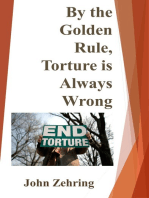 By the Golden Rule, Torture is Always Wrong