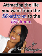 Attracting the Life You Want from the Boardroom to the Bedroom