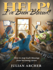 HELP! I've Been Blessed!: How to Stop God's Blessings From Becoming Curses
