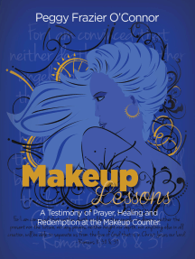 Makeup Lessons: A Testimony of Prayer, Healing and Redemption at the Makeup Counter