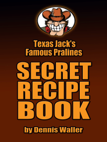 Texas Jack's Famous Pralines Secret Recipe Book