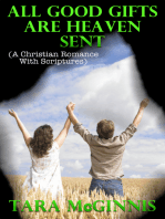 All Good Gifts Are Heaven Sent (A Christian Romance With Scriptures)