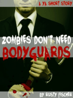 Zombies Don't Need Bodyguards