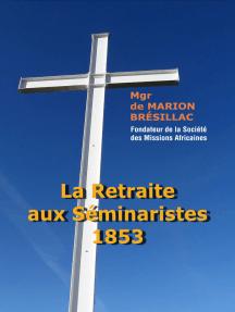 La Retraite aux séminaristes 1853