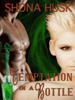 Temptation in a Bottle