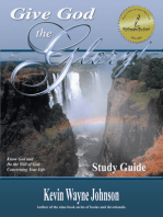 Give God the Glory!: Know God & Do the Will of God Concerning Your Life (Study Guide)